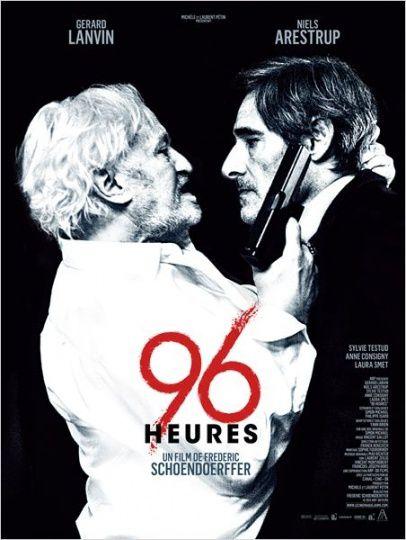 96 HEURES (BANDE ANNONCE) avec Gérard Lanvin, Niels Arestrup, Sylvie Testud - 23 04 2014