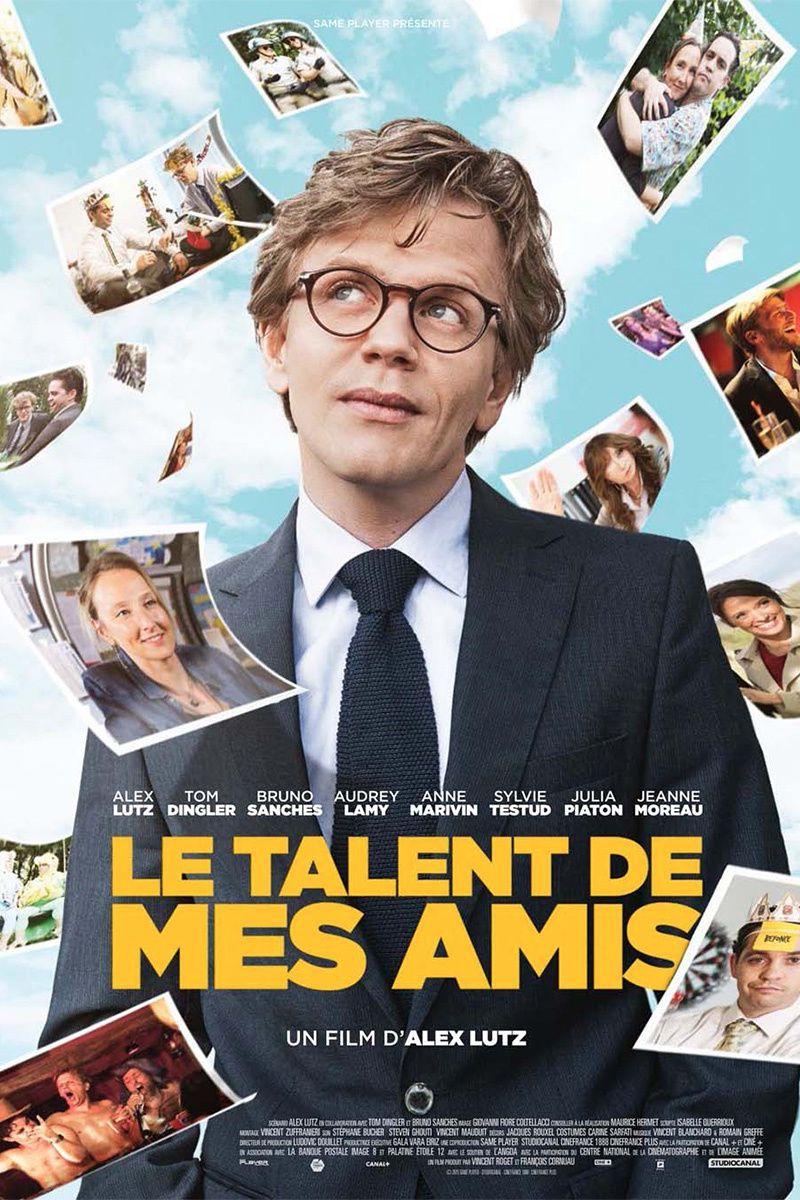 Le talent de mes amis (2015) avec Alex Lutz, Bruno Sanches, Tom Dingler, Audrey Lamy, Anne Marivin, Sylvie Testud, Jeanne Moreau