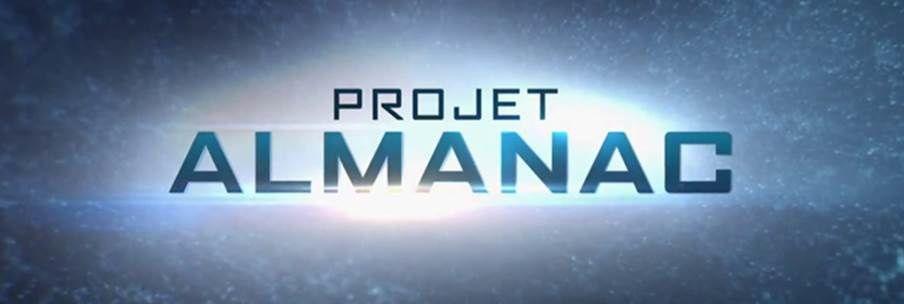 Projet Almanac - Disponible en téléchargement définitif et dès le 22 juillet 2015 en DVD et VOD !