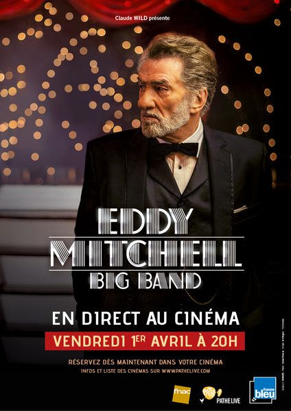 Eddy Mitchell - Big Band en direct au cinéma, le vendredi 1er avril 2016 à 20h