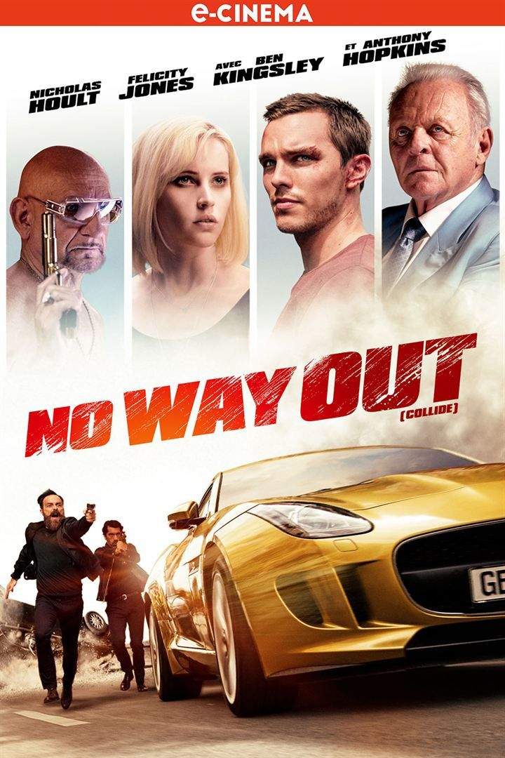 NO WAY OUT (Collide) (BANDE ANNONCE) avec Nicholas Hoult, Felicity Jones, Anthony Hopkins - En e-cinema le 24 mai 2017