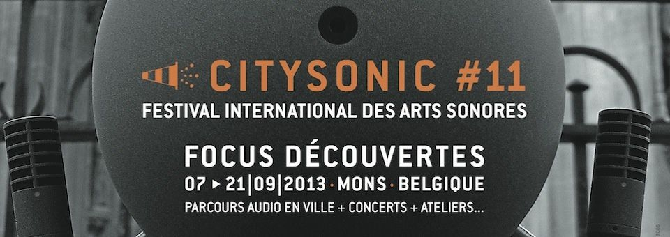 CITY SONIC #11 - FESTIVAL INTERNATIONAL DES ARTS SONORES