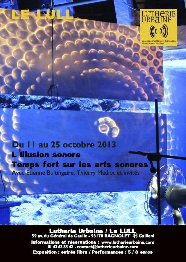 EXPOSITION - PERFORMANCES - LUTHERIE URBAINE - L'ILLUSION SONORE