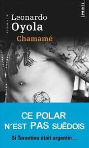 Leonardo Oyola : Chamamé (Éd.Points, 2013)