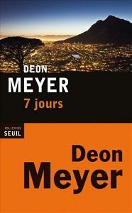 Deon Meyer : 7 jours (Éditions Seuil, 2013)