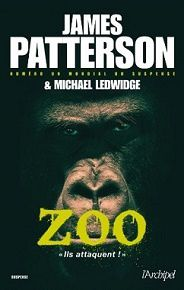 James Patterson – Michael Ledwidge : Zoo (Éd.L'Archipel, 2013)