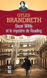 Gyles Brandreth : Oscar Wilde et le mystère de Reading (Éd. 10-18) – Inédit 2013 –