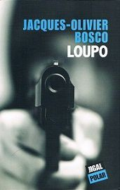 Jacques-Olivier Bosco : Loupo (Éditions Jigal, 2013)