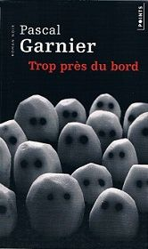 Pascal Garnier : Trop près du bord (Points, 2013)