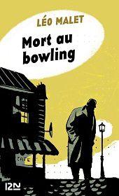 Léo Malet : Mort au bowling (Éditions 12N, 2012)