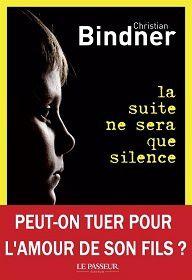 Christian Bindner : La suite ne sera que silence (Le Passeur, 2014)