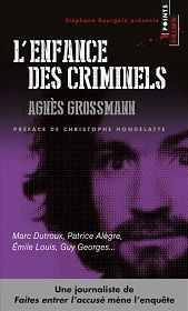 Agnès Grossmann : L'enfance des criminels (Points Crime, 2014)