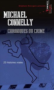 Michael Connelly : Chroniques du crime (Points Crime, 2014)