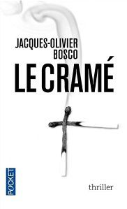 Jacques-Olivier Bosco : Le Cramé (Pocket, 2014)