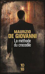 Maurizio de Giovanni : La méthode du crocodile (Ed.10-18, 2014)