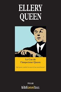 Ellery Queen : Le cas de l'inspecteur Queen (Éd.Omnibus, 2014)