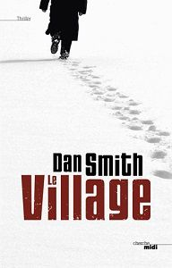 Dan Smith : Le village (Cherche Midi Éd., 2014)