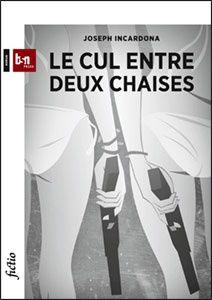 Joseph Incardona : Le cul entre deux chaises (BSN Press, 2014)