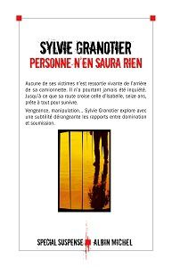 Sylvie Granotier : Personne n'en saura rien (Albin Michel, 2014)
