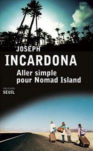 Joseph Incardona : Aller simple pour Nomad Island (Seuil, 2014)