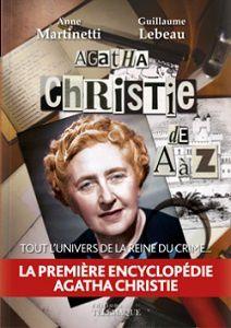 Anne Martinetti – Guillaume Lebeau : Agatha Christie de A à Z (Éd.Télémaque, 2014)