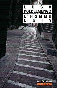 Luca Poldelmengo : L'homme noir (Rivages / Noir, 2015)