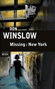 Don Winslow : Missing : New York (Éd.Seuil, 2015)