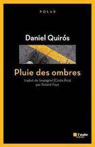 Daniel Quirós : Pluie des ombres (Éd. l'Aube Noire, 2015)