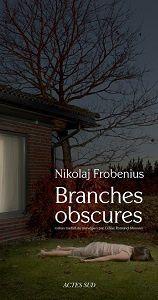 Nikolaj Frobenius : Branches obscures (Actes Sud, 2016)