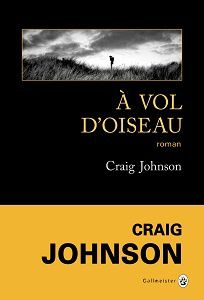 Craig Johnson : À vol d'oiseau (Éd.Gallmeister, 2016)