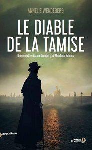 Annelie Wendeberg : Le diable de la Tamise (Presses de la Cité, 2016) –Sherlock Holmes–