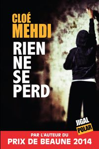Cloé Mehdi : Rien ne se perd (Éd.Jigal, 2016)