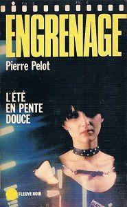 Pierre Pelot : L'été en pente douce (Fleuve Noir, 1981)