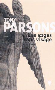 Tony Parsons : Les anges sans visage (Éd.de la Martinière, 2016)