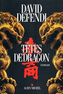 David Defendi : Têtes de dragon (Albin Michel, 2016)