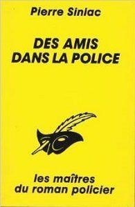 Pierre Siniac: Des amis dans la police (Le Masque, 1989)