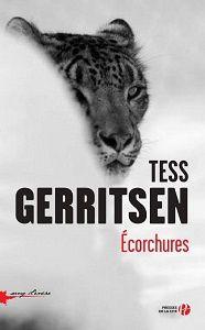 Tess Gerritsen : Écorchures (Presses de la Cité, 2017)
