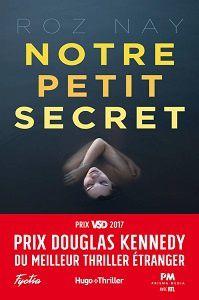 Roz Nay : Notre petit secret (Éd.Hugo Thriller, 2017)