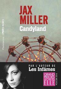 Jax Miller : Candyland (Ombres Noires, 2017)