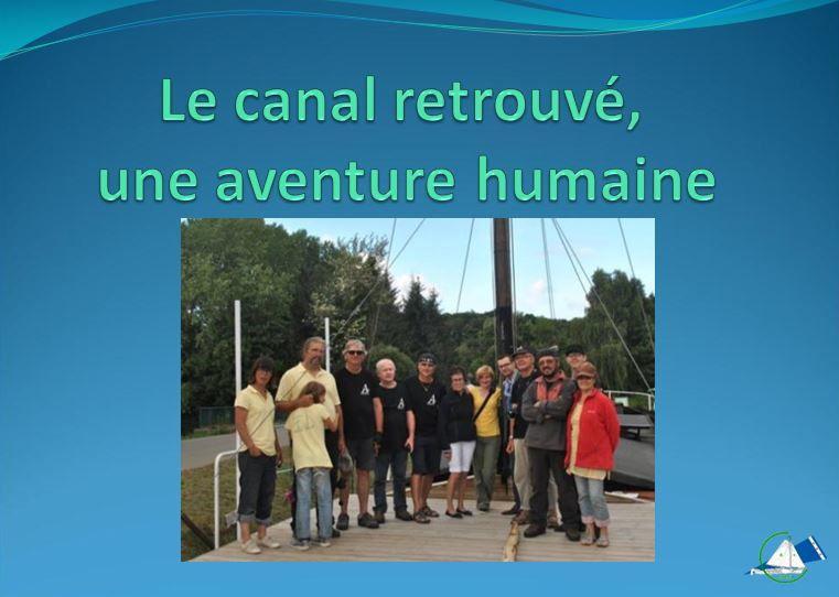 Le canal, c'est une histoire, de l'eau, des berges, des bateaux mais aussi des hommes et des femmes.
