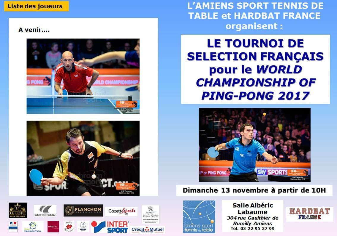 TOURNOI DE QUALIFICATION FRANÇAIS POUR LE WORLD CHAMPIONSHIP OF PING-PONG 2017, ORGANISÉ A L'AMIENS SPORT TENNIS DE TABLE
