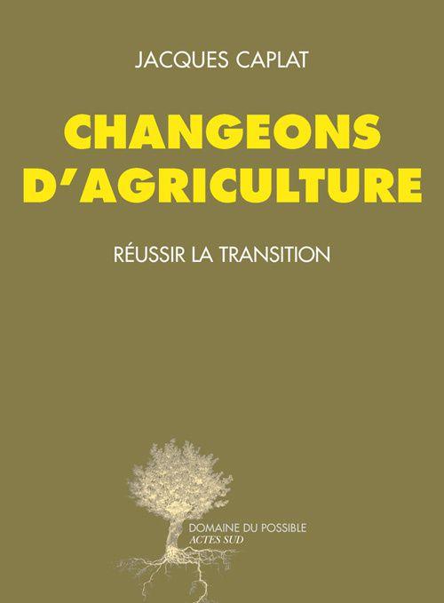 Conférence-débat JEUDI 18 SEPTEMBRE 2014 au JUCH Changeons d'agriculture, avec Jacques Caplat