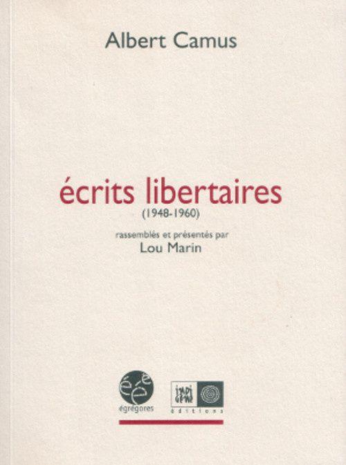 Albert Camus - Ecrits libertaires