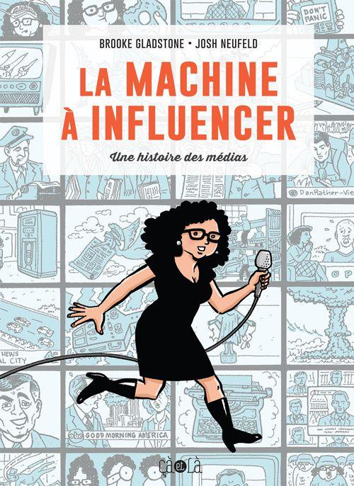 &quot&#x3B;La Machine à influencer&quot&#x3B;, ou les médias et nous