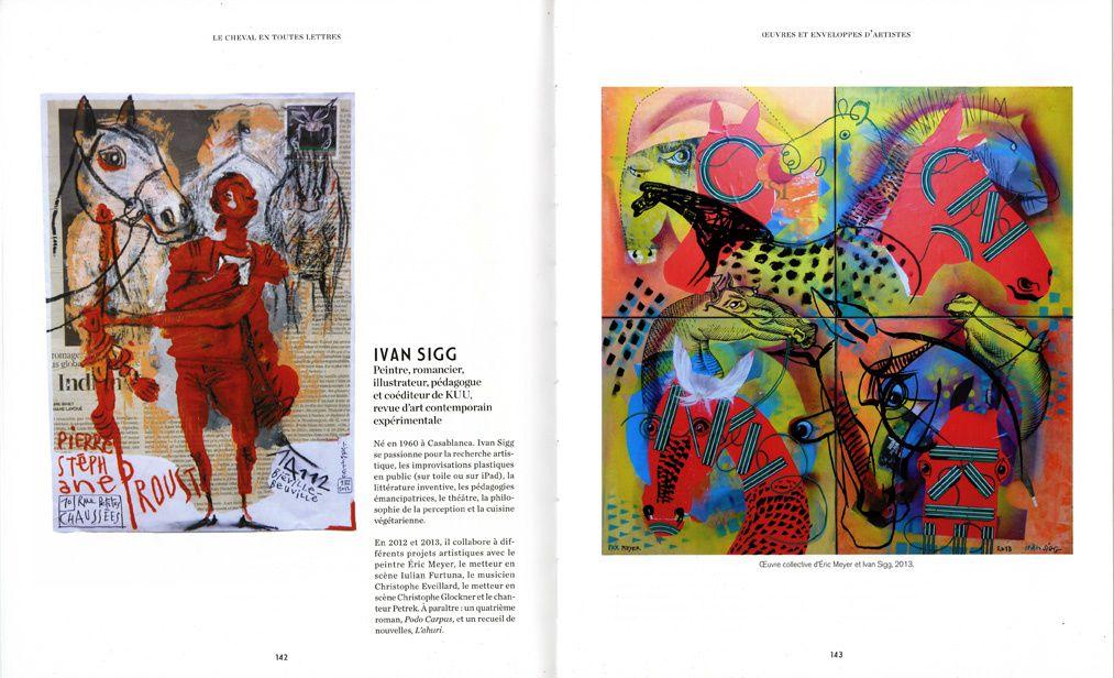 À gauche l'un de mes courriers peints, à droite l'une des deux oeuvres réalisés à quatre mains avec le peintre Eric Meyer