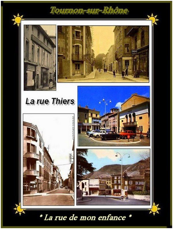Notre rue Thiers (Tournon s/Rhône) Souvenirs d'enfance...