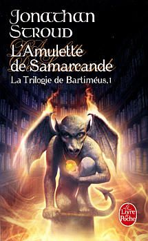 L'Amulette de Samarcande - Jonathan STROUD (The Amulet of Samarkand, 2003), traduction de Hélène COLLON, illustration de Arnaud CREMET, Livre de Poche collection Fantasy n° 27025, 2007, 576 pages