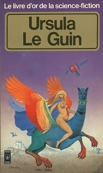 Le livre d'or de la science-fiction - Ursula LE GUIN, textes réunis par Gérard KLEIN, traduction de Jean BAILHACHE, Claude SAUNIER, Jacques POLANIS, Jean-Pierre PUGI, Henri-Luc PLANCHAT, illustration de Christian BROUTIN, Pocket collection Le Livre d'or de la science-fiction n° 5012, 1978, 384 pages