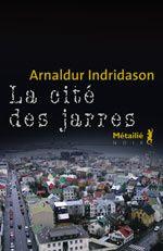 La cité des jarres - Arnaldur INDRIDASON (Mýrin, 2000), traduction de Eric BOURY, Métailié, 2005, 288 pages