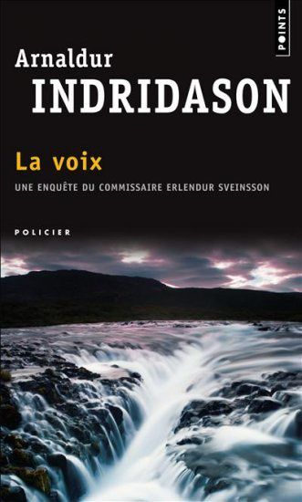 La voix - Arnaldur INDRIDASON (Röddin, 2002), traduction de Eric BOURY, Points collection Policier, 2008, 416 pages
